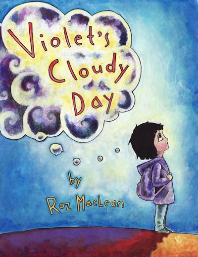 Violet's Cloudy Day by Roz Maclean