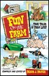 Fun on the Farm: True Tales of Farm Life by Deana Driver
