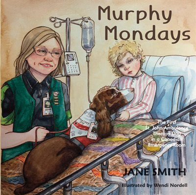 Murphy Mondays: The first St. John Ambulance Therapy Dog in a Canadian Emergency Room by Jane Smith