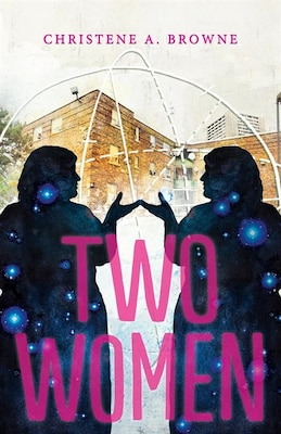 Book Two Women by Christene A. Browne