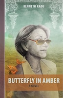 Butterfly in Amber: A Novel