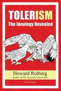 Tolerism: The Ideology Revealed by Howard Rotberg