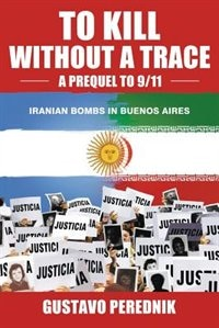 To Kill Without a Trace by Gustavo Daniel Perednik