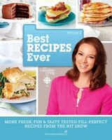 Best Recipes Ever From Canadian Living And Cbc, Volume 2: More Fresh, Fun & Tasty Tested-till…
