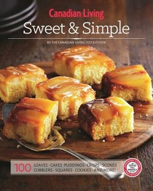 Canadian Living: Sweet & Simple by Canadian Living