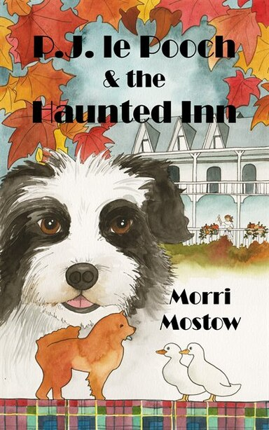 P.J. Le Pooch & the Haunted Inn by Morri Mostow