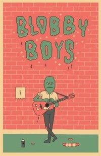 Blobby Boys by Alex Schubert