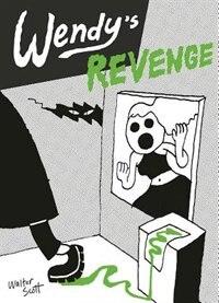 Wendy's Revenge by WALTER SCOTT