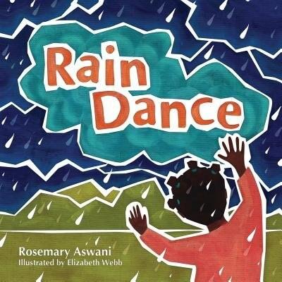Rain Dance by Rosemary Aswani