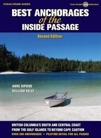Book Best Anchorages of the Inside Passage: British Columbia's South Coast From the Gulf Island to… by Anne Vipond
