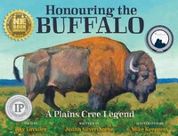 Honouring the Buffalo: A Plains Cree Legend