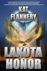 Lakota Honor by Kat Flannery