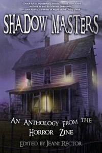 Shadow Masters: An Anthology from the Horror Zine by Bentley Little