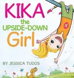 Book Kika the Upside-Down Girl by Jessica Tudos