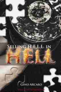 Selling H.E.L.L. in Hell by Gino Arcaro