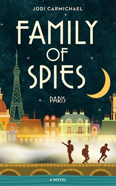 Family Of Spies: Paris by Jodi Carmichael