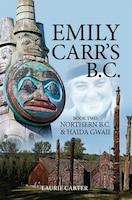 Emily Carr's B.C.: Northern B.C. & Haida Gwaii