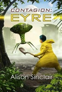 Book Contagion: Eyre by Alison Sinclair