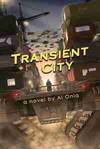 Transient City by Al Onia