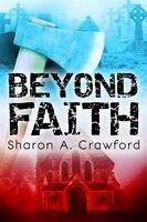 Beyond Faith