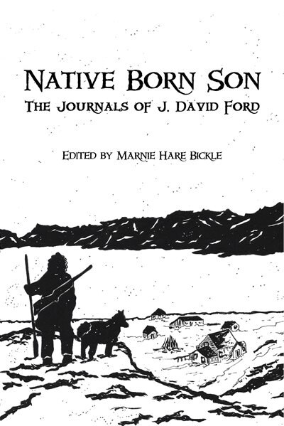 Native Born Son: The Journals of J. David Ford by John David Ford