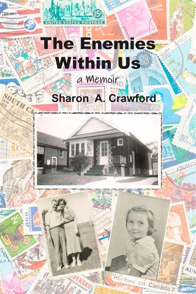 The Enemies Within Us: A Memoir by Sharon A Crawford