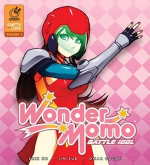 Wonder Momo: Battle Idol Volume 1 by Jim Zub