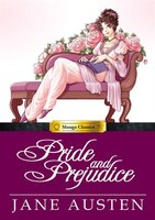 Pride And Prejudice: Manga Classics