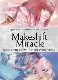 Book Makeshift Miracle Book 2: The Boy Who Stole Everything by Jim Zub