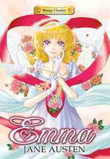 Manga Classics: Emma: Emma by Jane Austen
