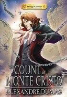 Manga Classics: The Count Of Monte Cristo: The Count Of Monte Cristo