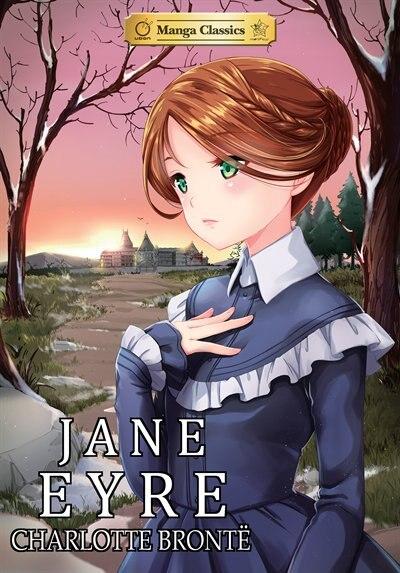Manga Classics: Jane Eyre: Jane Eyre by Charlotte Bronte