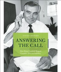 Answering The Call: How Brian Canfield Shaped Canada's Telecom Industry