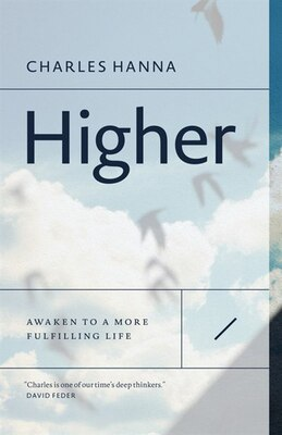 Book Higher: Awaken To A More Fulfilling Life by Charles Hanna