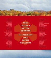 They Desire A Better Country / Ils Desirent Une Patrie Meilleure: The Order Of Canada In 50 Stories…
