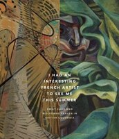 I Had An Interesting French Artist To See Me This Summer: Emily Carr And Wolfgang Paalen In British…