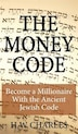 The Money Code: Become a Millionaire With the Ancient Jewish Code by H. W. Charles