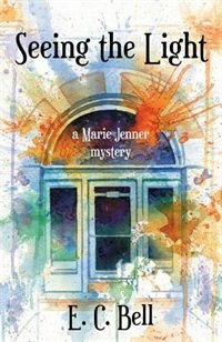 Seeing the Light: A Marie Jenner Mystery