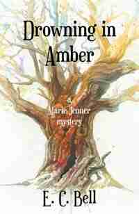 Drowning in Amber: A Marie Jenner Mystery by E.C. Bell