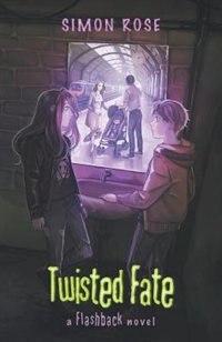 Twisted Fate: A Flashback Novel by Simon Rose