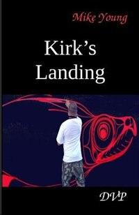 Kirk's Landing: A Novel