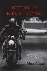 Return to Kirk's Landing: A Novel by Mike Young