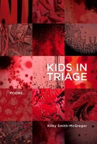 Kids in Triage by Kilby Smith-McGregor