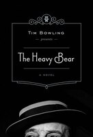 Book The Heavy Bear by Tim Bowling