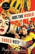 Has the World Ended Yet?: Stories by Peter Darbyshire