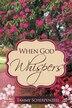 When God Whispers by Tammy Scherpenzeel