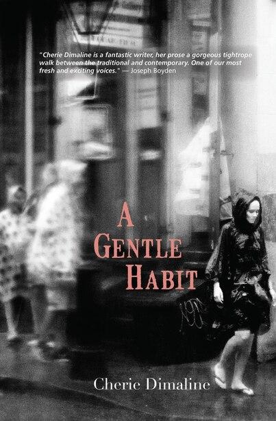 A Gentle Habit by Cherie Dimaline