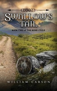 Swallow's Tail: Book Two of the Rone Cycle by William Carson