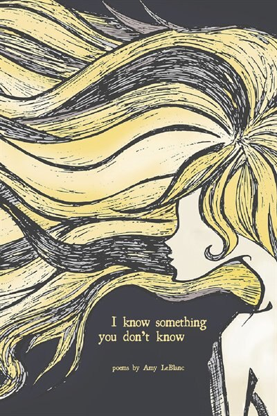 I Know Something You Don't Know by Amy Leblanc
