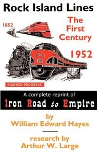 Book Rock Island Lines: The First Century by William Edward Hayes
